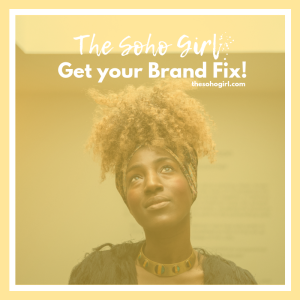 The Soho Girl brand fix